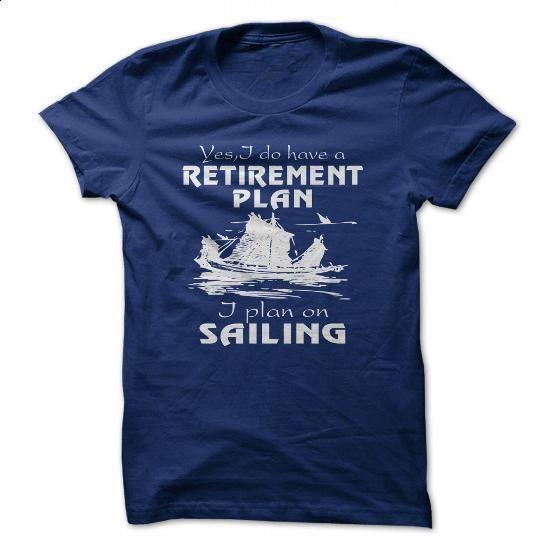 SAILING PLAN - #mens sweatshirts #t shirts design. GET YOURS => https://www.sunfrog.com/Hobby/SAILING-PLAN.html?60505