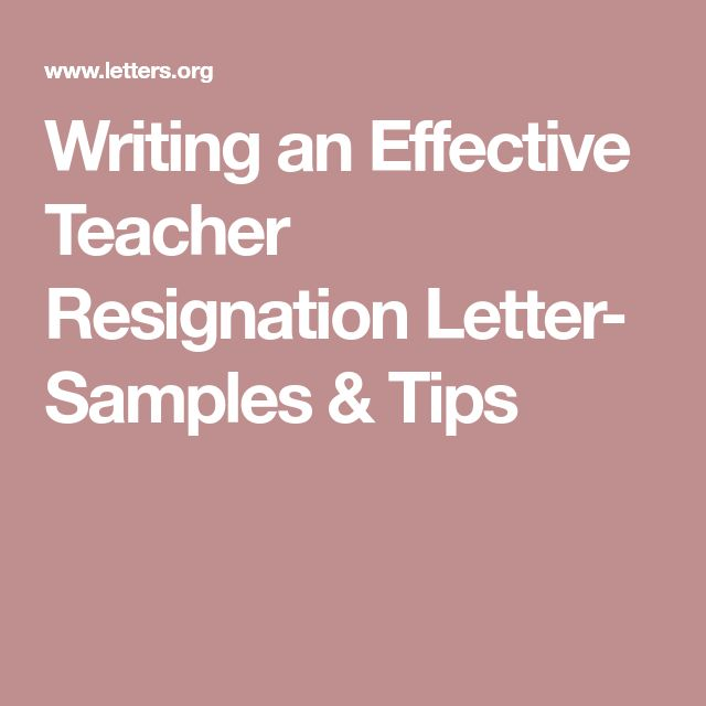 Writing an Effective Teacher Resignation Letter- Samples & Tips