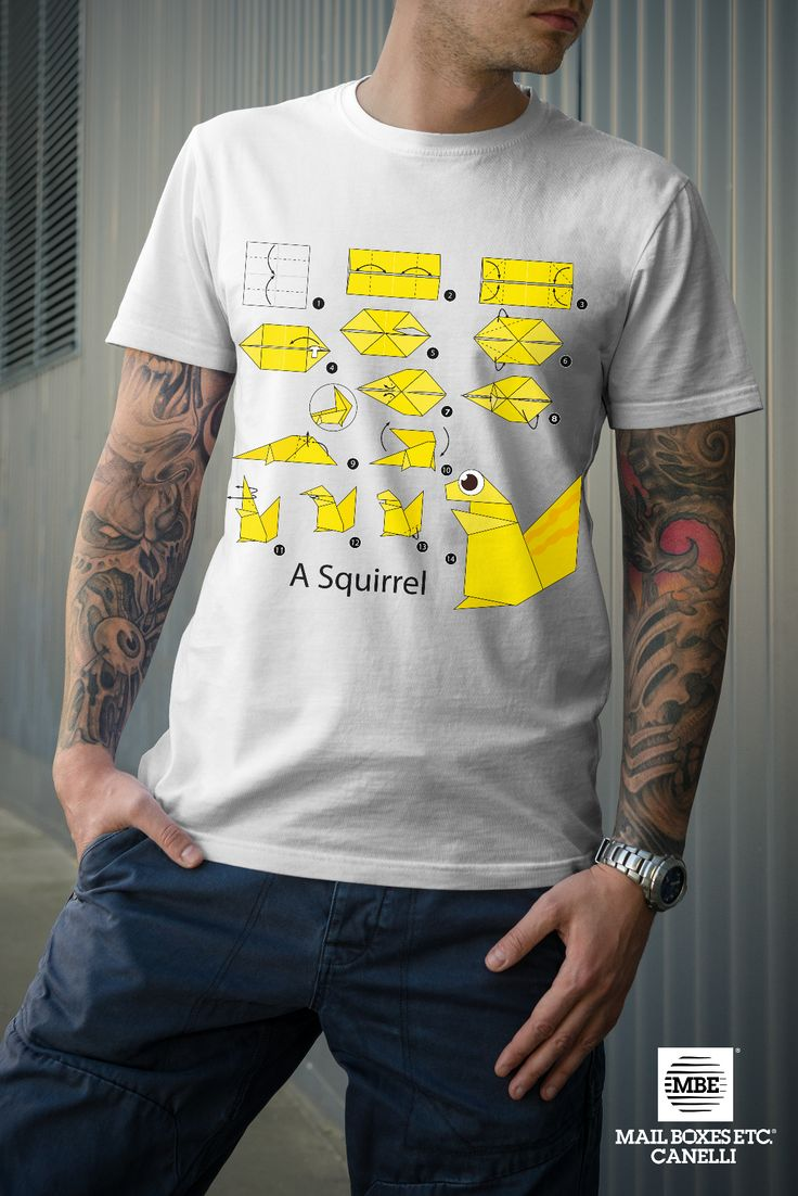 T-shirt origami, Squirrel! Per info: mbe644@mbe.it 0141 822675