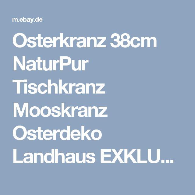 Osterkranz 38cm NaturPur Tischkranz Mooskranz Osterdeko Landhaus EXKLUSIV  | eBay