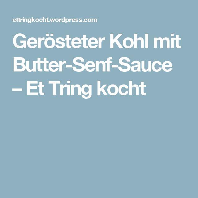 Gerösteter Kohl mit Butter-Senf-Sauce – Et Tring kocht
