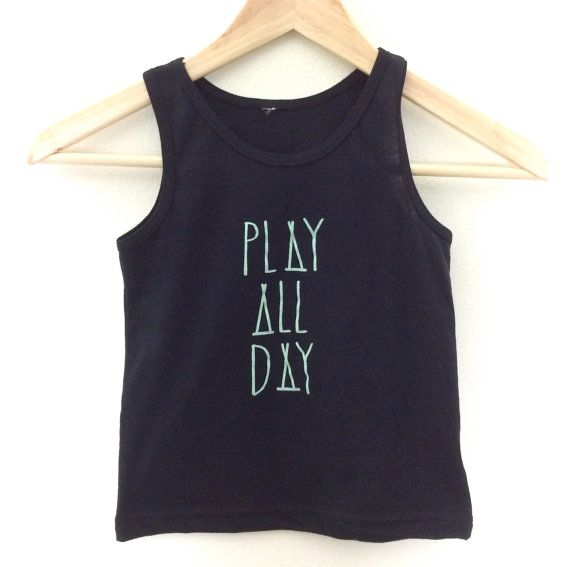 Play All Day Tee, Toddler t-shirt, tank top, Trendy kids clothes, Hipster kids clothes, child t-shirt, Screen Printed Shirts, Graphic Tee on Etsy, $16.00