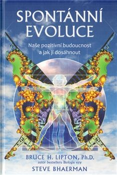 Spontánní evoluce / Bruce H. Lipton