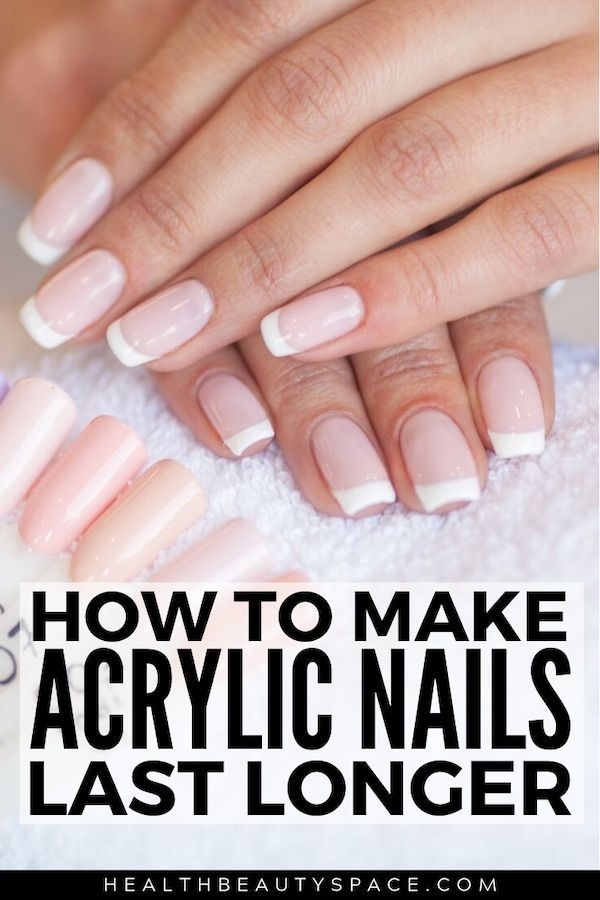 How To Make Acrylic Nails Last Longer Nails In 2019 Acrylic Nails Nails Gel Nails