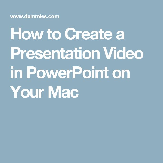 How to Create a Presentation Video in PowerPoint on Your Mac