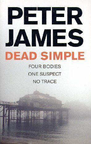 Dead Simple by Peter James - the first book in the Roy Grace British crime mystery book series