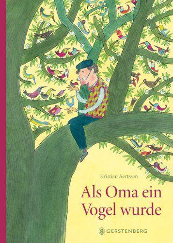 Als Oma ein Vogel wurde von Kristien Aertssen http://www.amazon.de/dp/3836953498/ref=cm_sw_r_pi_dp_Mvupvb1W8D9V7