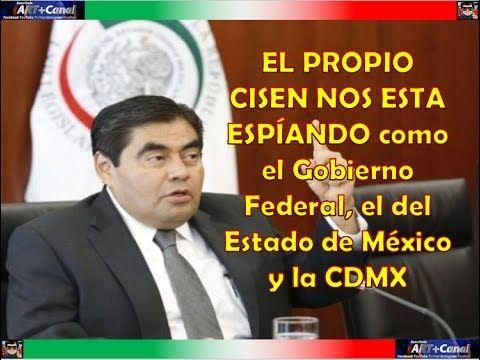 MIGUEL BARBOSA EL PROPIO CISEN NOS ESPÍA El Gobierno Federal, el del Est...