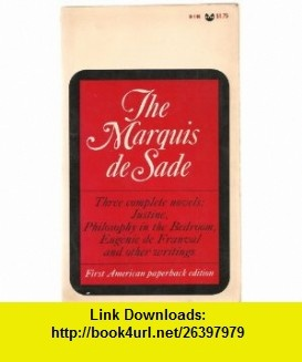 Three Complete Novels Justine, Philosophy in the Bedroom, Eug�nie De Franval and Other Writings The Marquis de Sade, Richard Seaver, Austryn Wainhouse, Maurice Blanchot, Jean Paulhan of lAcad�mie Fran�aise ,   ,  , ASIN: B0027K4Z0W , tutorials , pdf , ebook , torrent , downloads , rapidshare , filesonic , hotfile , megaupload , fileserve