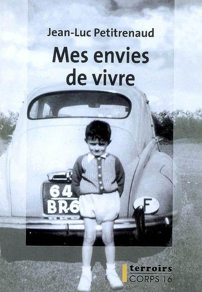 Mes envies de vivre / Jean-Luc Petitrenaud
