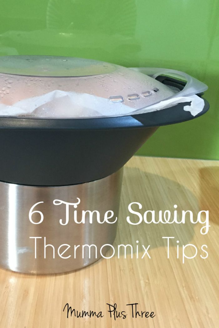 Thermomix Tips to help you save time and effort - Mumma Plus Three