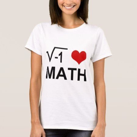 I love MATH! T-Shirt - click to get yours right now!