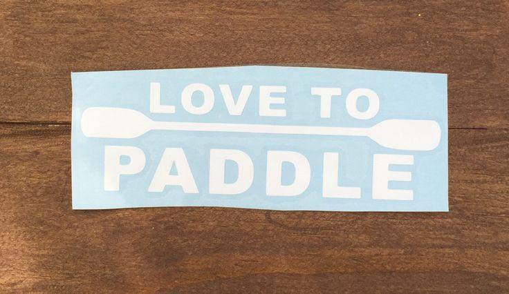 Love to paddle kayak vinyl decal macbook laptop yeti decal by eastkycreations on