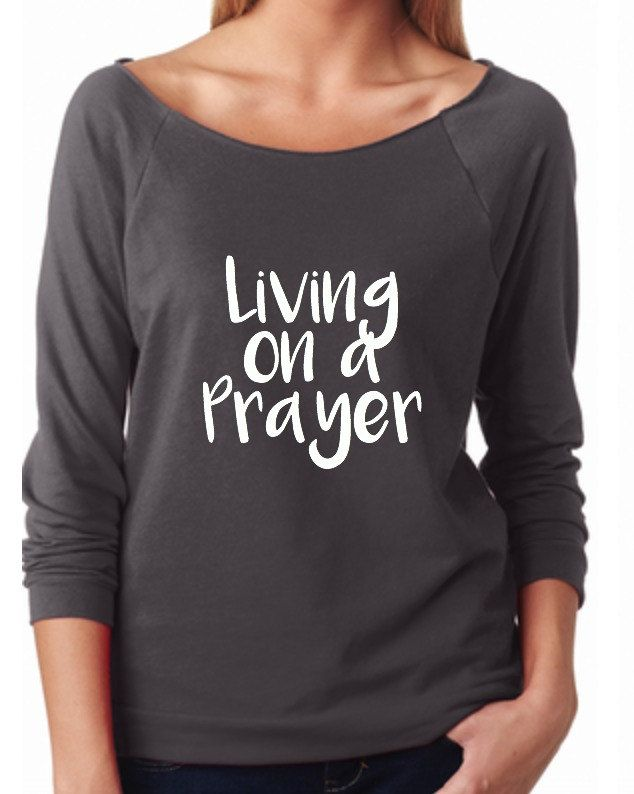 Living on a Prayer Woman's Sweatshirt / 3/4 sleeve Sweatshirt // Bon Jovi Shirt// Bon Jovi // Womans Sweatshirt by TheVinylDivas on Etsy