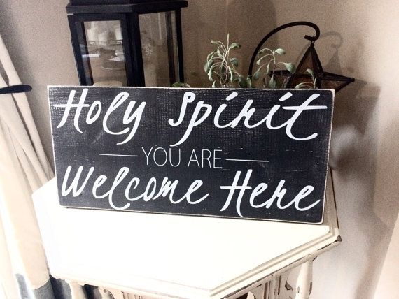 holy spirit you are welcome here distressed by RyansPlaceHomeDecor