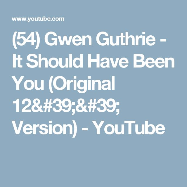 (54) Gwen Guthrie - It Should Have Been You (Original 12'' Version) - YouTube