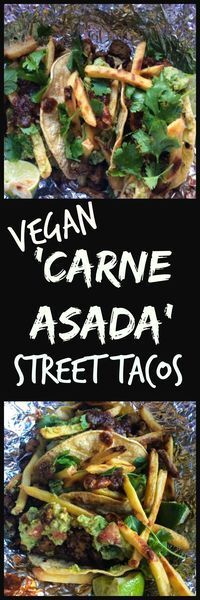 Mind blowing vegan carne asada tacos recipe from a food truck in Phoenix, AZ.