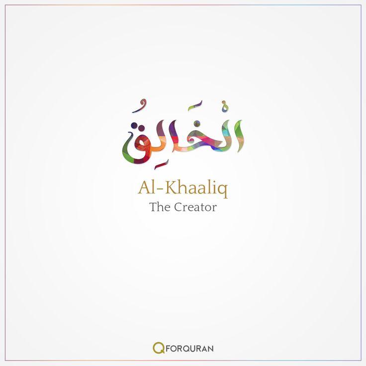 Al Khaaliq-The Creator