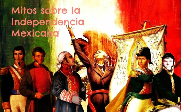 5 Mitos sobre la Independencia Mexicana