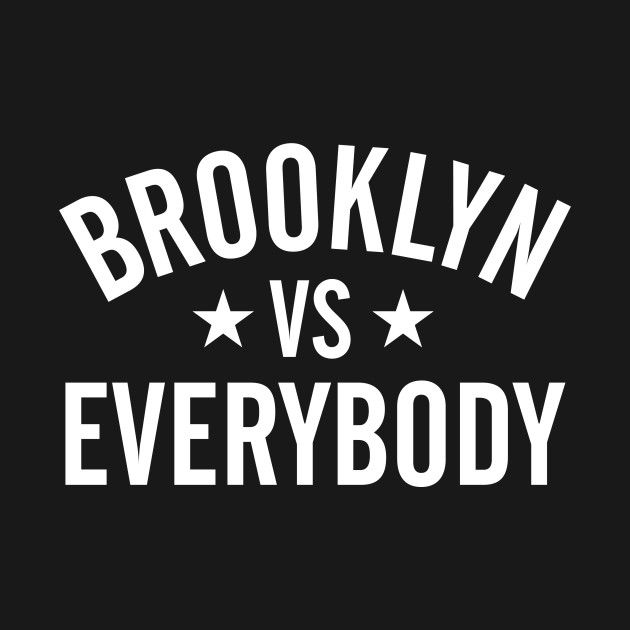 Check Out This Awesome Brooklyn Vs Everybody Design On Teepublic