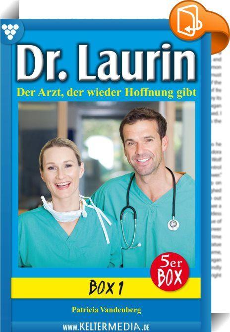 Dr. Laurin 5er Box 1 - Arztroman    :  -5er Box Nr. 1-  Hier erhalten Sie die ersten fünf Folgen in einer Ausgabe!  Serienbeschreibung:  Dr. Laurin ist ein beliebter Allgemeinmediziner und Gynäkologe. Darüber hinaus ist er auf ganz natürliche Weise ein Seelenarzt für seine Patienten. Die großartige Schriftstellerin Patricia Vandenberg, die schon den berühmten Dr. Norden verfasste, hat mit den 200 Romanen Dr. Laurin ihr Meisterstück geschaffen.  E-Book 1: Alle Herzen schlagen für Leon L...