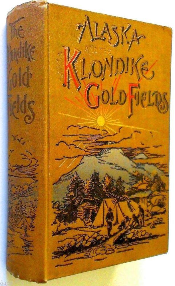1897 ALASKA KLONDIKE GOLD RUSH Mining YUKON CAMP LIFE ...