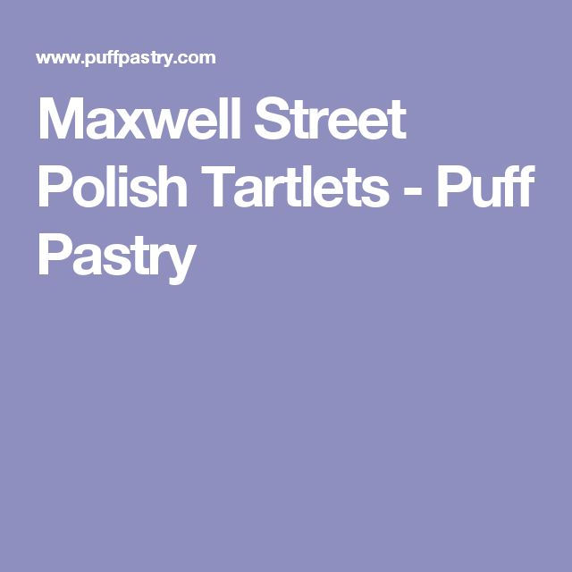 Maxwell Street Polish Tartlets - Puff Pastry