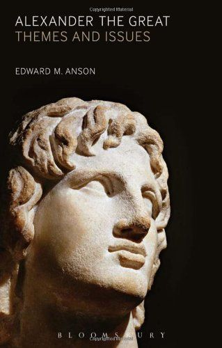 Alexander the Great: Themes and Issues - Edward M. Anson