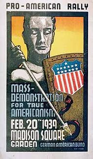 "The German American Bund, or German American Federation, was an American Nazi organization established in 1936. ""...the zenith of the Bund's activities was the rally at Madison Square Garden in New York City on February 20, 1939... which some 20,000 people attended."