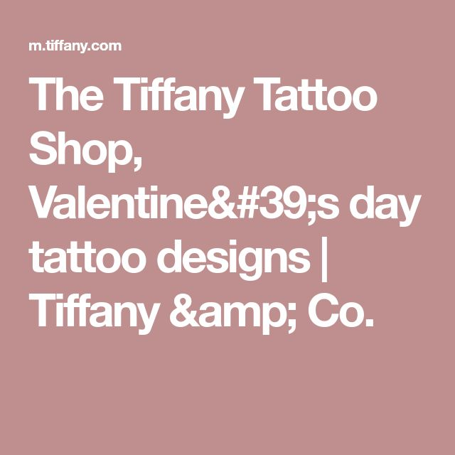 The Tiffany Tattoo Shop, Valentine's day tattoo designs | Tiffany & Co.