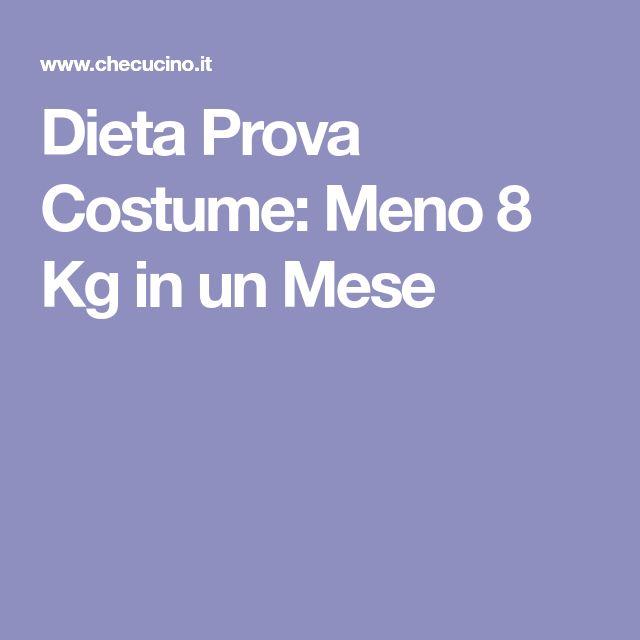 Dieta Prova Costume: Meno 8 Kg in un Mese