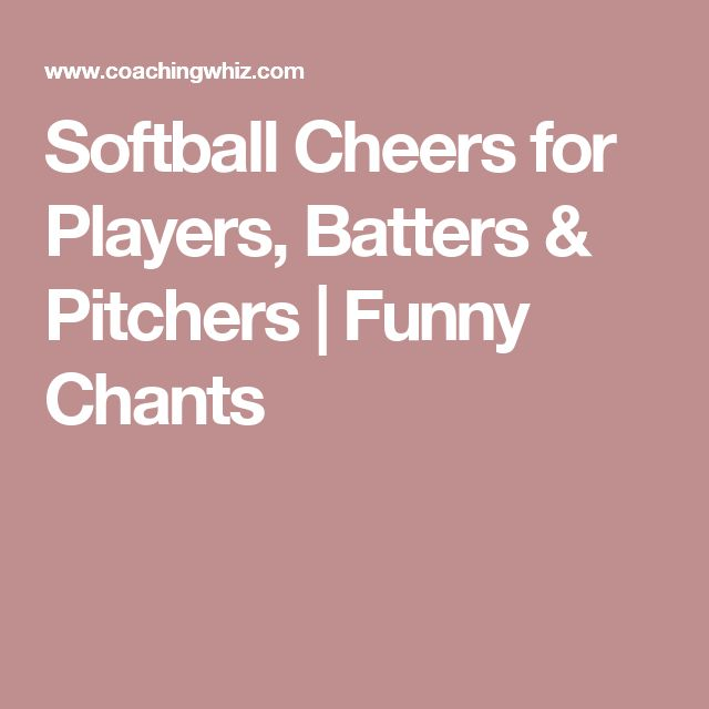 Softball Cheers for Players, Batters & Pitchers | Funny Chants