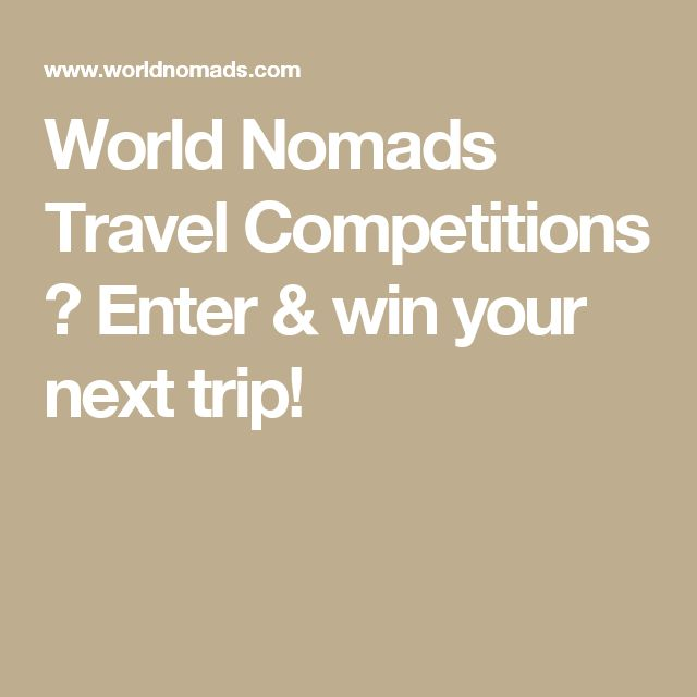 World Nomads Travel Competitions → Enter & win your next trip!