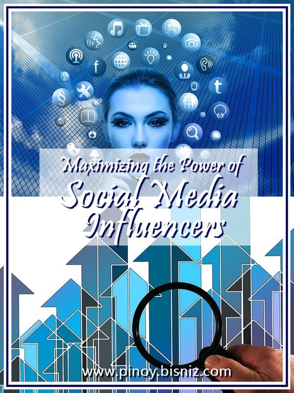 Maximizing the Power of Social Media Influencers – Pinoy BisNiz