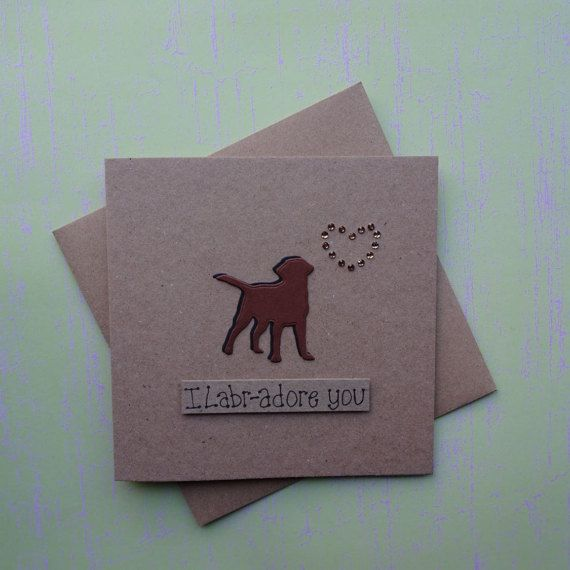 Chocolate Labrador Card I Labr-adore you card Labrador