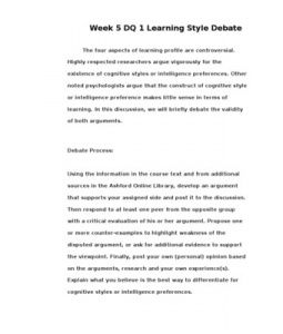 Week 5 DQ 1 Learning Style Debate  The four aspects of learning profile are controversial. Highly respected researchers argue vigorously for the existence of cognitive styles or intelligence preferences. Other noted psychologists argue that the construct… (More)