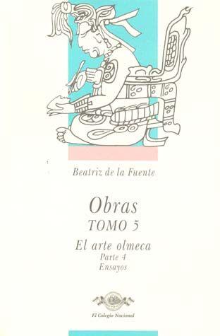 OBRAS 5 EL ARTE OLMECA PARTE 4 ENSAYOS