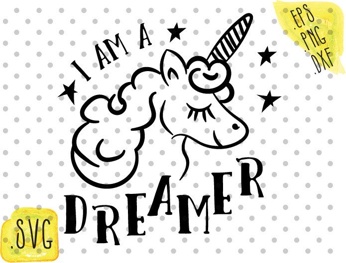 I am a dreamer svg cute unicorn svg tee design / Cutting cuttable cut Files / Cricut Silhouette / Instant Download vector SVG PNG EPS dxf by KreationsKreations on Etsy
