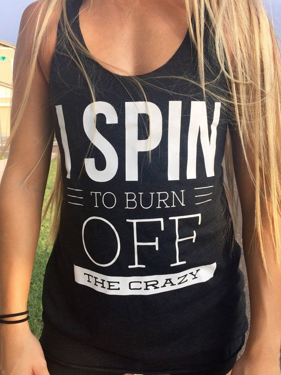 I SPIN to Burn Off the Crazy Womens Tank Fitness Workout Crossfit Gym