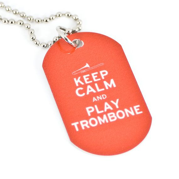 Keep Calm and Play Trombone Dog Tag Necklace #marchingbandstuff #hornandcastle