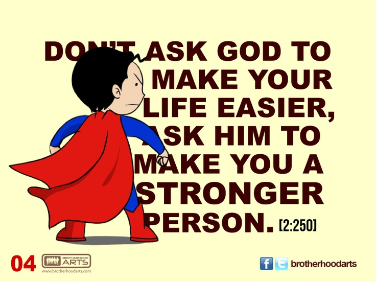"""#004 Ahmad Says: """"Don't ask God to make your life easier, ask him to make you a stronger person."""""""