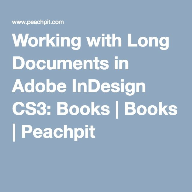 12 best indesign images on pinterest adobe indesign infographic working with long documents in adobe indesign cs3 books books peachpit fandeluxe Image collections