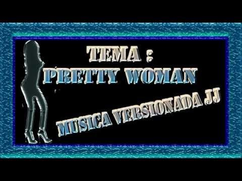 PRETTY WOMAN MUS VERSIONADA JJ A CUMBIA