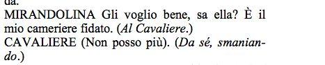 Atto 3, scena quinta | Mirandolina dice al Cavaliere che le piace Fabrizio. Il Cavaliere gli non piace questo