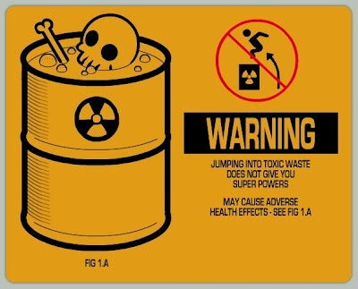 You Wouldn't Jump In Toxic Waste, Would You? Then Why Eat Foods Covered In Them?: Warning Labels, Funny Signs, Toxic Wasting, Funny Stuff, Super Power, Toxic People, Funny Labelssign, Super Heroes, Superpower