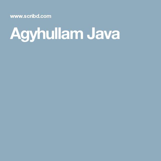 Agyhullam Java