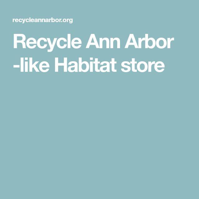 Recycle Ann Arbor -like Habitat store