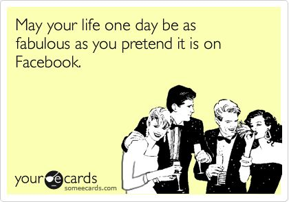#Facebook #humor. So true - I know your life isn't as perfect as you make it out to be on you FB post. Stop making the rest of us feel bad & just get real..