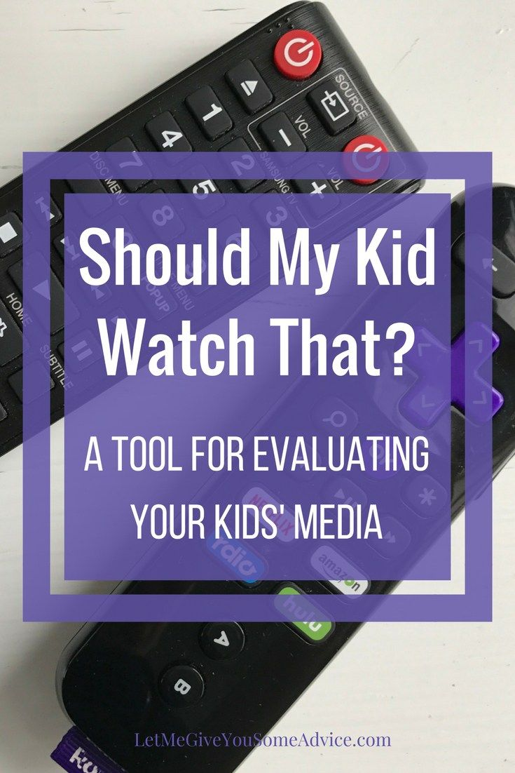Should My Kid Watch That? A Tool for Evaluating Your Kids Media. It's my favorite way to make an informed decision about the tv shows, movies and apps I let my children watch.