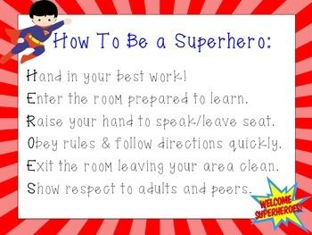 How To Be a Superhero Classroom Rules Post this in the main hall, but change wording to apply to all the students in the building.